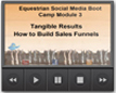 Module 3: Tangible Results  -  How to Build A Sales Funnel