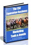 The 150 Equestrian Business Marketing Tools and Jewels